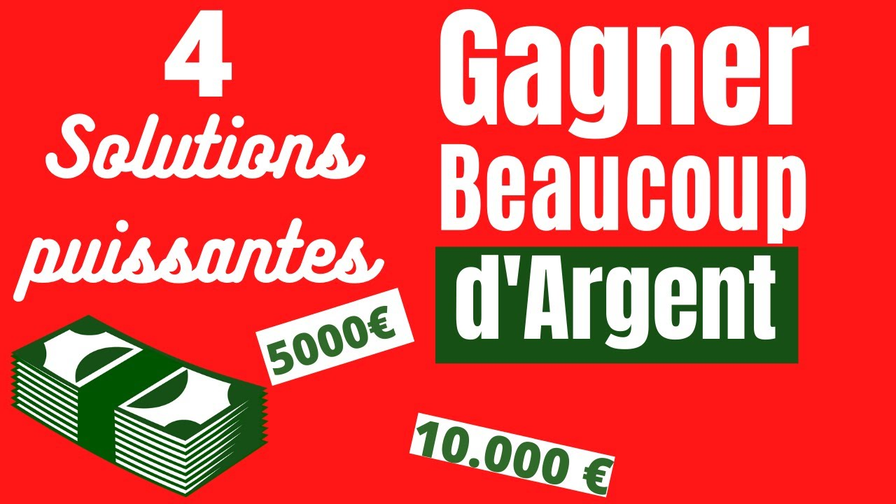 comment gagner vraiment beaucoup dargent)